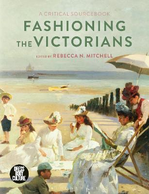 Fashioning the Victorians by Professor Rebecca Mitchell
