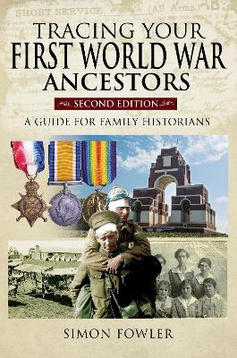 Tracing Your First World War Ancestors - Second Edition: A Guide for Family Historians by Simon Fowler