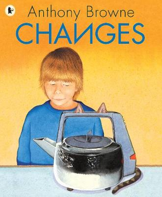 Changes by Anthony Browne