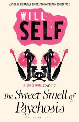 The Sweet Smell of Psychosis by Will Self