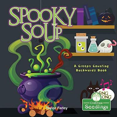 Spooky Soup: A Creepy Counting Backwards Book by Taylor Farley