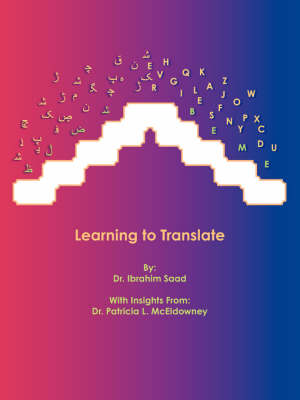 Learning to Translate by Dr. Ibrahim Saad