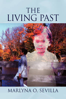 The Living Past by Marlyna O Sevilla