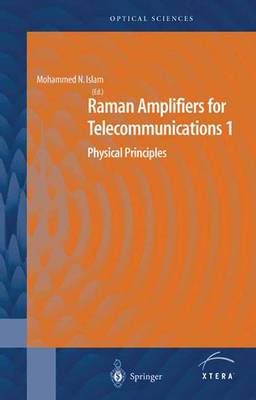 Raman Amplifiers for Telecommunications 1 by Mohammed N. Islam