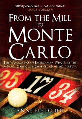 From the Mill to Monte Carlo by Anne Fletcher