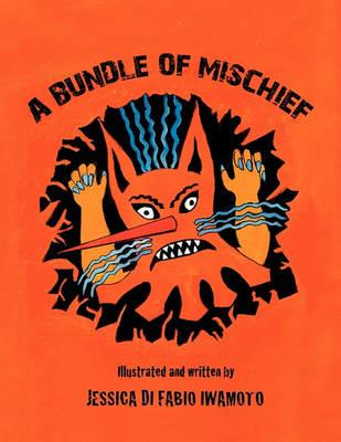 A Bundle of Mischief by Jessica Di Fabio Iwamoto