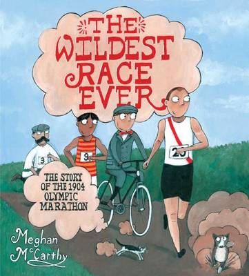 Wildest Race Ever by Meghan McCarthy