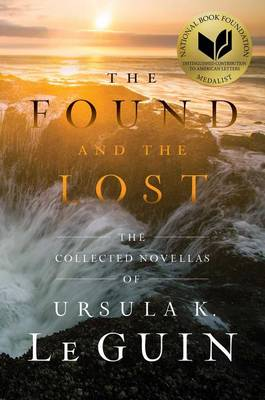 The Found and the Lost by Ursula K Le Guin