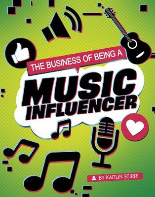 The Business of Being a Music Influencer by Kaitlin Scirri