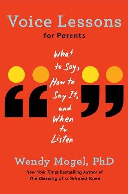 Voice Lessons for Parents by Wendy Mogel