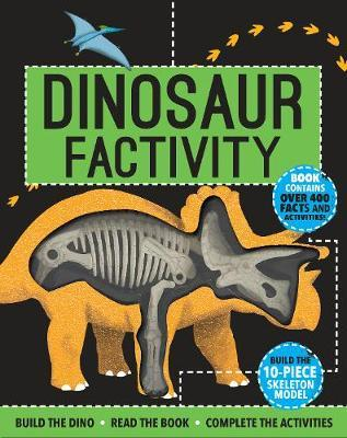 Dinosaur Factivity: Build the Dino, Read the Book, Complete the Activities by Anne Rooney