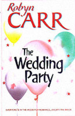 The Wedding Party by Robyn Carr