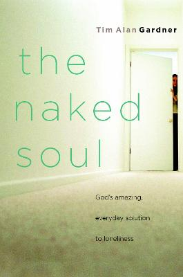 The Naked Soul by Tim Gardner