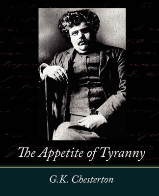 Appetite of Tyranny by G. K. Chesterton