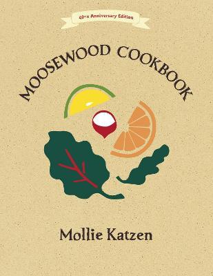 The Moosewood Cookbook by Mollie Katzen