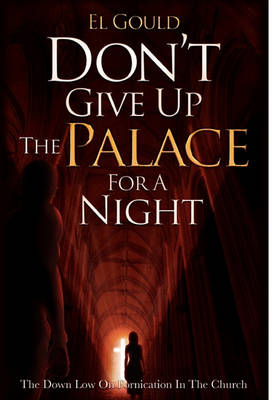 Don't Give Up the Palace for a Night by El Gould