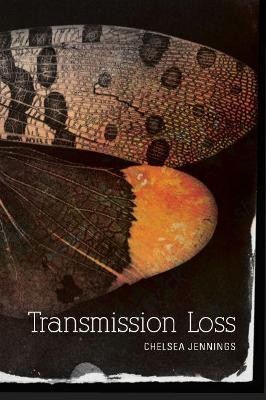 Transmission Loss by Chelsea Jennings