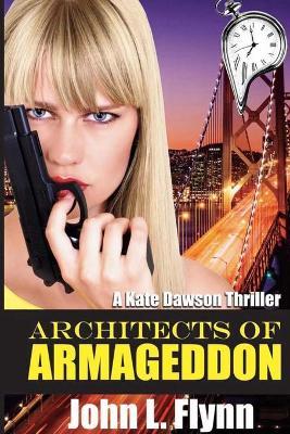 Architects of Armageddon by Dr John L Flynn