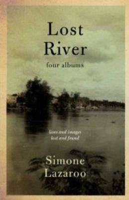 Lost River by Simone Lazaroo