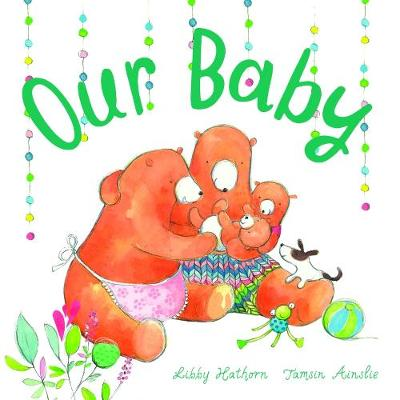 Our Baby: Little Hare Books by Libby Hathorn