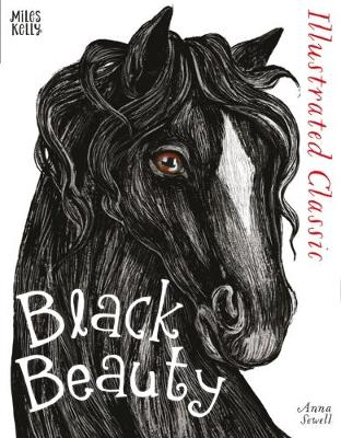 Illustrated Classic: Black Beauty by Anna Sewell