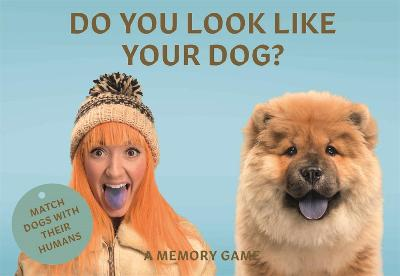 Do You Look Like Your Dog? Match Dogs with Their Humans: A Memory by Gethings Gerrard