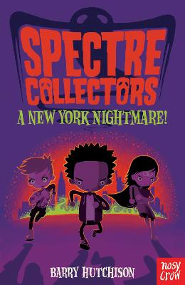 Spectre Collectors: A New York Nightmare! by Barry Hutchison