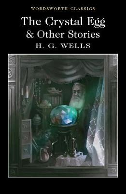 The Crystal Egg and Other Stories by H.G. Wells
