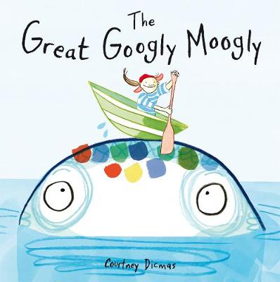 Great Googly Moogly by Courtney Dicmas