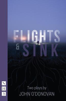 Flights and Sink: Two Plays by John O'Donovan