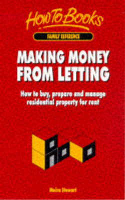 Making Money from Letting: How to Buy, Prepare and Manage Residential Property for Letting by Moira Stewart