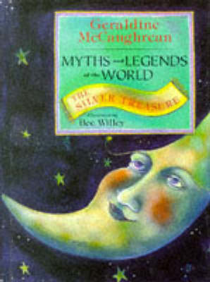 Myths and Legends of the World: v. 2: Silver Treasure by Geraldine McCaughrean