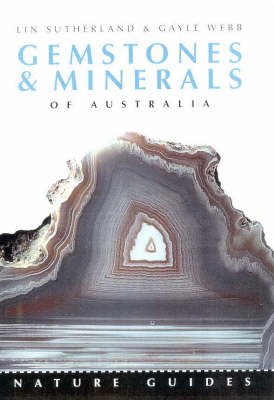 Nature Guide to Gemstones and Minerals of Australia by Lin Sutherland