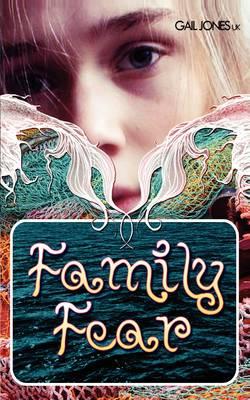Family Fear by Gail Jones
