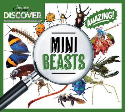 Australian Geographic Discover: Minibeasts by
