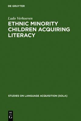 Ethnic Minority Children Acquiring Literacy by Ludo Verhoeven