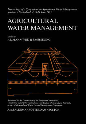 Agricultural Water Management by A. L. M. van Wijk