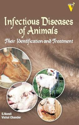 Infectious Diseases of Animals Their Identification and Treatment by S. Nandi