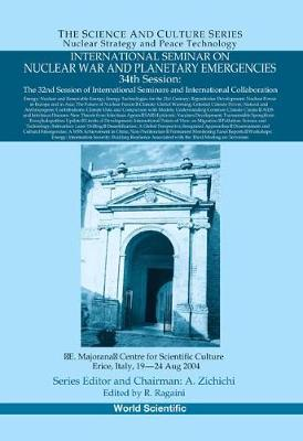 International Seminar On Nuclear War And Planetary Emergencies - 34th Session by Richard C Ragaini