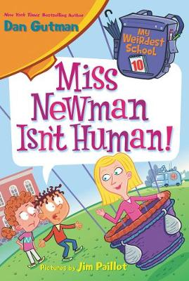My Weirdest School #10: Miss Newman Isn't Human! book
