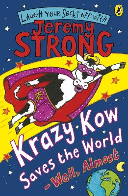 Krazy Kow Saves the World - Well, Almost by Jeremy Strong