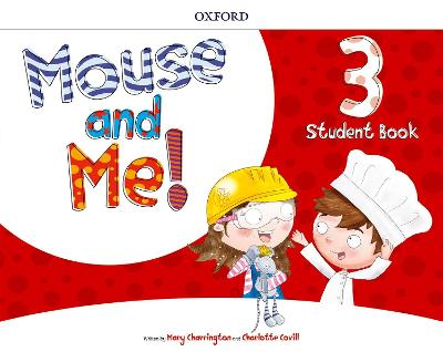 Mouse and Me!: Level 3: Student Book by Mary Charrington