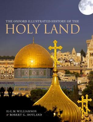 The Oxford Illustrated History of the Holy Land by Robert G. Hoyland