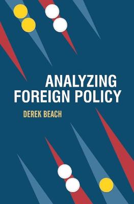 Analyzing Foreign Policy by Derek Beach