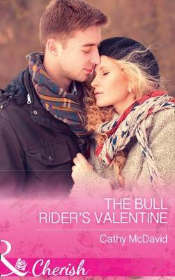 The Bull Rider's Valentine by Cathy McDavid