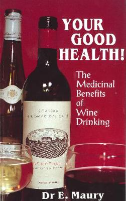 Your Good Health! by Dr E A Maury