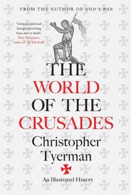 The World of the Crusades by Christopher Tyerman