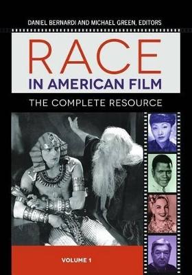 Race in American Film [3 volumes] by Daniel Bernardi
