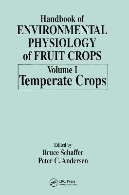 Handbook of Environmental Physiology of Fruit Crops by Bruce Schaffer