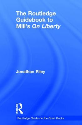 Routledge Guidebook to Mill's On Liberty book